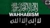 Saudi Arabia's 'Wahhabism' under fire from both Sunni and Shia
