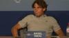 Rafael Nadal a suferit crampe musculare la o conferinţa de presă