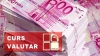 CURSUL VALUTAR: Leul continuă să piardă teren în faţa principalelor valute