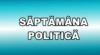 Săptămâna politică: Acuzaţii de trădare în AIE şi interese ascunse şi audieri în cazul morţii lui Sorin Paciu