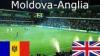 """Naţionala Moldovei, umilită de Anglia. """"Tricolorii"""" au fost învinși cu scorul de 4-0"""