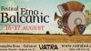 Mâncare la ceaun, ţuică şi gulaş: Toate acestea te aşteaptă la Festivalul Etno-Balcanic desfăşurat la Vatra