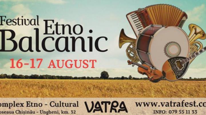 Interpreţi şi trupe muzicale cu renume vor evolua la festivalul Etno-Balcanic. VEZI ce surprize pregătesc organizatorii