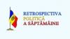 Retrospectiva Politică: Victor Ponta a participat la inaugurarea gazoductului Iași-Ungheni