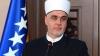 APEL al marelui muftiu al Bosniei: Folosiţi forţa împotriva sceleraţilor islamişti