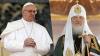 Ore numărate până la ÎNTÂLNIREA ISTORICĂ dintre Patriarhul Kiril și Papa Francisc. Părerile analiştilor