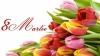 MESAJE DE 8 MARTIE. Cele mai frumoase urări de Ziua Femeii