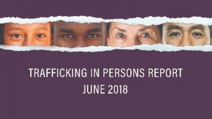 Moldova a fost plasată la poziția Tier 2 în Raportul Departamentului de Stat al SUA privind situația traficului de persoane pentru anul 2018