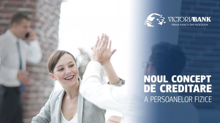 Victoriabank lansează noul concept de creditare a persoanelor fizice