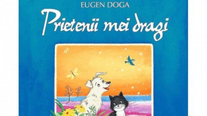 """O carte pentru copii intitulată """"Prietenii mei Dragi"""" a fost lansată de Eugen Doga"""