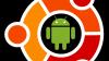 Создан Linux Ubuntu для Android-устройств